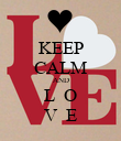 KEEP CALM AND L  O V  E - Personalised Poster large