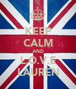 KEEP CALM AND L.O.V.E LAUREN - Personalised Poster large