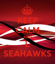 KEEP CALM AND L  SEAHAWKS  - Personalised Poster large