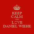 KEEP CALM AND L♡VE DANIEL WIEHE - Personalised Poster large