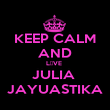 KEEP CALM AND L♥VE  JULIA  JAYUASTIKA - Personalised Large Wall Decal
