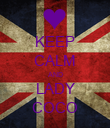 KEEP CALM AND LADY COCO - Personalised Poster large