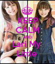 KEEP CALM AND Lari My  Little  - Personalised Poster large