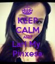 KEEP CALM AND Lari My  Pinxesa - Personalised Poster large