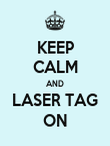 KEEP CALM AND LASER TAG ON - Personalised Poster large