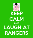 KEEP CALM AND LAUGH AT RANGERS - Personalised Poster large