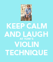 KEEP CALM AND LAUGH AT TOM'S VIOLIN TECHNIQUE - Personalised Poster large