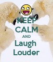 KEEP CALM AND Laugh  Louder - Personalised Poster large