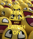 KEEP CALM AND LAUGH ON - Personalised Poster large