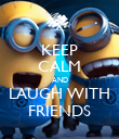 KEEP CALM AND LAUGH WITH FRIENDS - Personalised Poster large