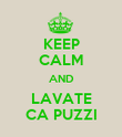 KEEP CALM AND LAVATE CA PUZZI - Personalised Poster large