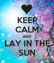 KEEP CALM AND LAY IN THE SUN - Personalised Poster small