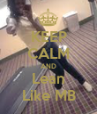 KEEP CALM AND Lean Like MB - Personalised Poster large