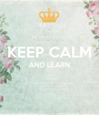 KEEP CALM AND LEARN   - Personalised Poster large