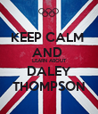 KEEP CALM  AND  LEARN ABOUT DALEY THOMPSON - Personalised Poster large