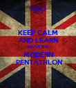 KEEP CALM AND LEARN ABOUT THE MODERN  PENTATHLON - Personalised Poster large