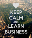 KEEP CALM AND LEARN BUSINESS - Personalised Poster large