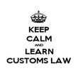KEEP CALM AND LEARN CUSTOMS LAW - Personalised Poster large