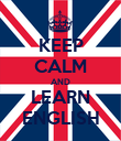 KEEP CALM AND LEARN ENGLISH - Personalised Poster large