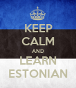 KEEP CALM AND LEARN ESTONIAN - Personalised Poster large