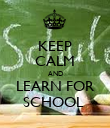 KEEP CALM AND LEARN FOR SCHOOL  - Personalised Poster large