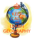 KEEP CALM AND LEARN GEOGRAPHY - Personalised Poster large