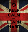 KEEP CALM AND LEARN HARD - Personalised Poster large