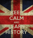 KEEP CALM AND LEARN HISTORY - Personalised Poster large