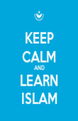 KEEP CALM AND LEARN ISLAM - Personalised Poster large