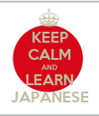 KEEP CALM AND LEARN JAPANESE - Personalised Poster large