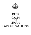 KEEP CALM AND LEARN LAW OF NATIONS - Personalised Poster large