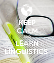 KEEP CALM AND LEARN LINGUISTICS  - Personalised Poster large