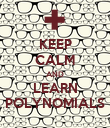 KEEP CALM AND LEARN POLYNOMIALS - Personalised Poster large