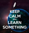 KEEP CALM AND LEARN SOMETHING - Personalised Poster large