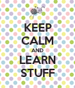 KEEP CALM AND LEARN STUFF - Personalised Poster large