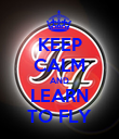 KEEP CALM AND LEARN TO FLY - Personalised Poster large