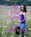 KEEP CALM AND LEARN TO LET GO - Personalised Poster large