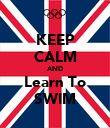 KEEP CALM AND Learn To SWIM - Personalised Poster large