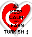 KEEP CALM AND LEARN TURKISH :) - Personalised Poster large