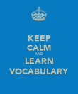 KEEP CALM AND LEARN VOCABULARY - Personalised Poster large