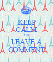 KEEP CALM AND LEAVE A COMMENT - Personalised Poster large