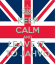 KEEP CALM AND LEAVE IT  TO JAHVO - Personalised Poster large