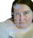 KEEP CALM AND LEAVE ME A COMMENT - Personalised Poster large