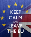 KEEP CALM AND LEAVE THE EU - Personalised Poster large
