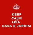 KEEP CALM AND LEIA  CASA E JARDIM - Personalised Poster large
