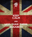 KEEP CALM AND LESS THAN THREE ELISABETH - Personalised Poster large