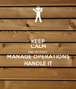 KEEP CALM AND LET DAILY MANAGE OPERATIONS HANDLE IT - Personalised Poster large