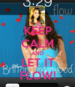 KEEP CALM AND LET IT FLOW! - Personalised Poster large