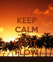 KEEP CALM AND LET IT  FLOW - Personalised Poster large