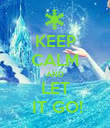 KEEP CALM AND LET  IT GO! - Personalised Poster large
